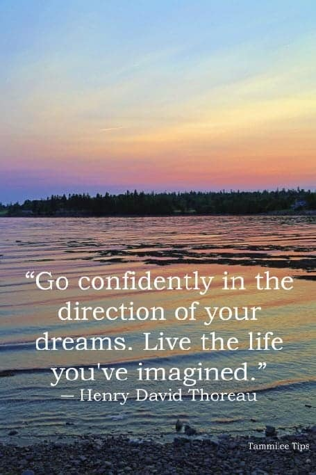 """Go confidently in the direction of your dreams. Live the life you've imagined."""