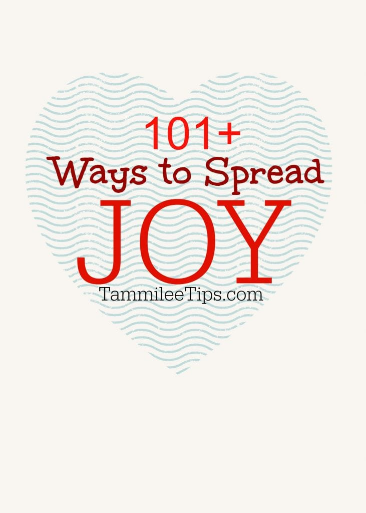 101 Ways to Spread Joy this year! Easy, fun, ways to make someone smile and to spread joy to the world